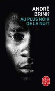 Première de couverture de Au plus noir de la nuit - André Brink
