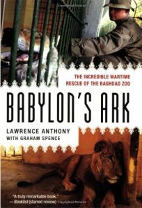 Première de couverture Babylon's Ark: The Incredible Wartime Rescue of the Baghdad Zoo - Lawrence Anthony