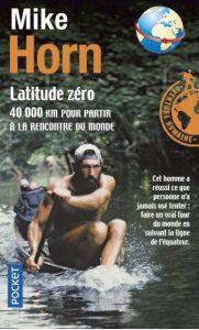 Première de couverture Latitude zéro - Mike Horn