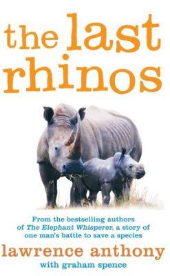 Première de couverture The Last Rhinos - Lawrence Anthony