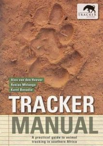 Première de couverture Tracker Manual: A Practical Guide to Animal Tracking in Southern Africa - Alex Van Den Heever