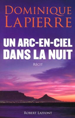 Première de couverture Un arc-en-ciel dans la nuit - Dominique Lapierre