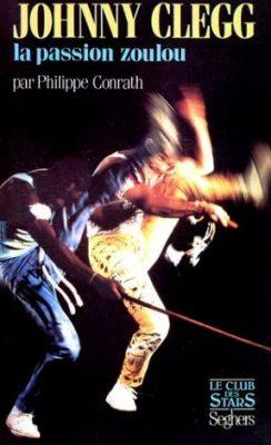 Première de couverture de Johnny Clegg, la passion zoulou - Philippe Conrath