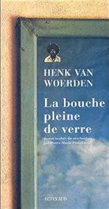 Première de couverture La bouche pleine de verre - Henk Van Woerden