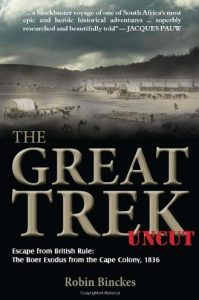 Première de couverture de The Great Trek Uncut Escape from British Rule - The Boer Exodus from the Cape Colony - Robin Binckes
