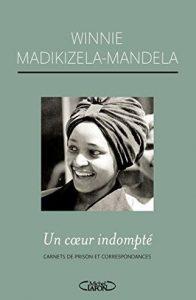 Première de couverture Un coeur indompté Carnets de prison et correspondances - Winnie Madikizela-mandela